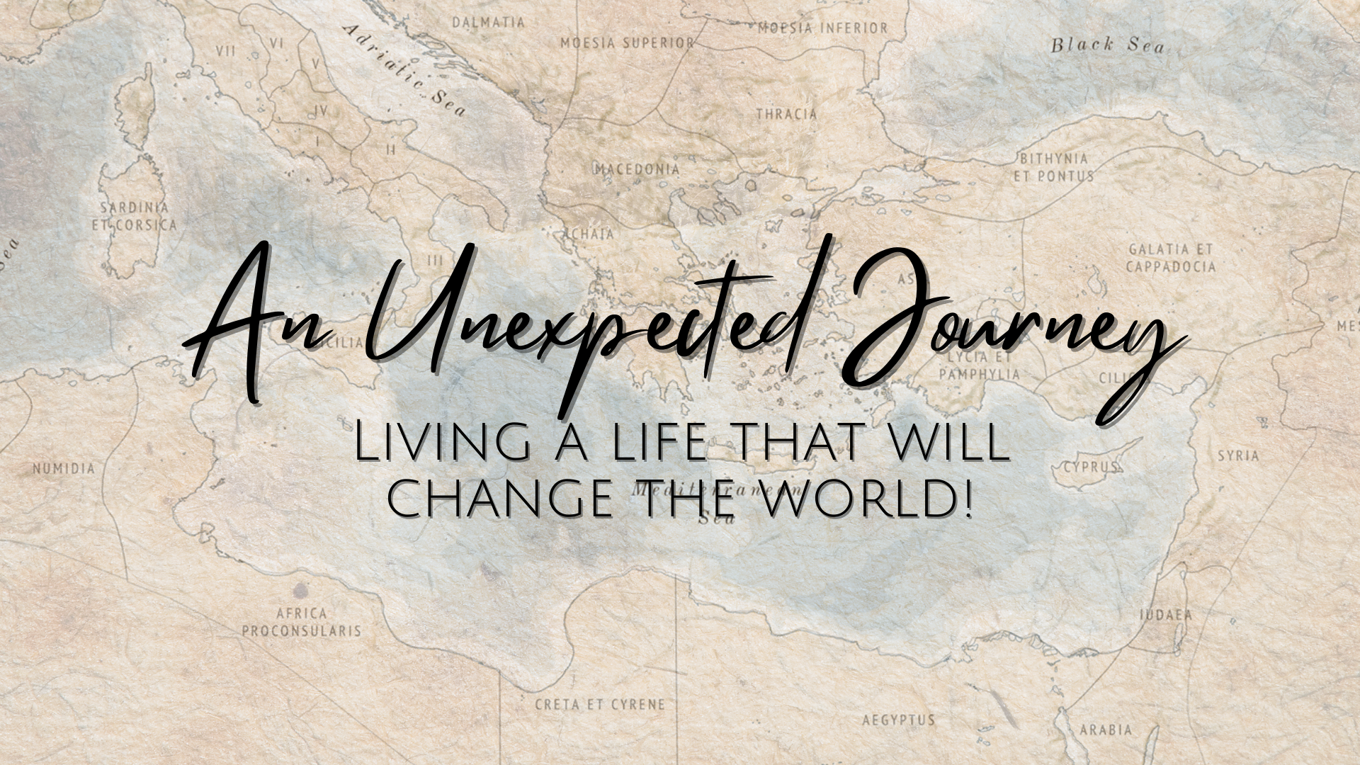 An Unexpected Journey: Living a life that will change the world!